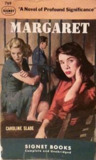 Margaret - Caroline Slade