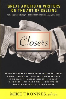 Closers: Great American Writers on the Art of Selling - Mike Tronnes