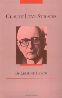 Claude Levi-Strauss - Edmund Leach