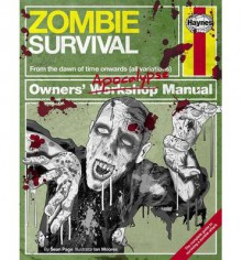 Zombie Survival Manual: From the dawn of time onwards (all variations) - SEAN T PAGE