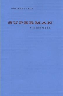 Superman: The Chapbook - Dorianne Laux