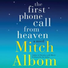 The First Phone Call From Heaven (Audio) - Mitch Albom