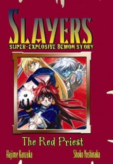 Slayers Super-Explosive Demon Story Volume 3: Red Priest - Hajime Kanzaka, Akihiro Yamada
