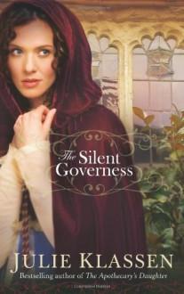 Silent Governess, The - Julie Klassen