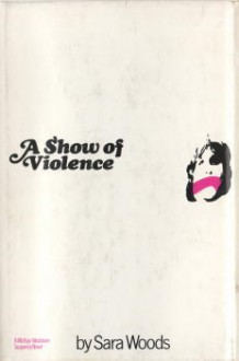 A show of violence (Large print) - Sara Woods