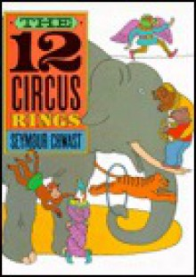The Twelve Circus Rings - Seymour Chwast