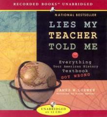 Lies My Teacher Told Me (Audiocd) - James W. Loewen