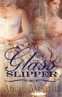 Glass Slipper - Abigail Barnette