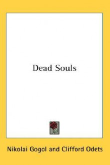 Dead Souls - Nikolai Gogol, Clifford Odets