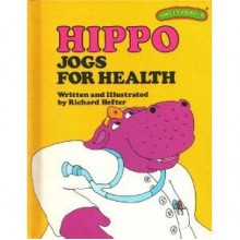 Hippo Jogs for Health (Sweet Pickles Series) - Richard Hefter