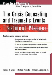 The Crisis Counseling and Traumatic Events Treatment Planner [With Disk] - Arthur E. Jongsma Jr., Michael Avriette