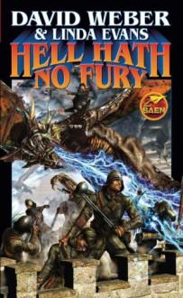 Hell Hath No Fury - David Weber, Linda Evans