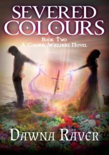 Severed Colours - Dawna Raver