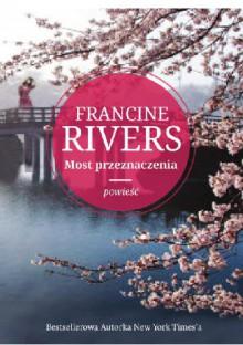 Most przeznaczenia - Francine Rivers