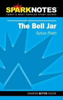 The Bell Jar (SparkNotes Literature Guide) - SparkNotes Editors, Sylvia Plath