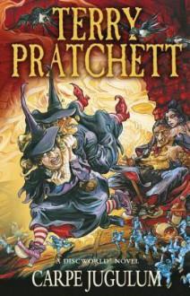 Carpe Jugulum: (Discworld Novel 23) - Terry Pratchett