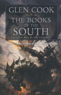 The Books of the South: Tales of the Black Company (Chronicles of the Black Company) - Glen Cook