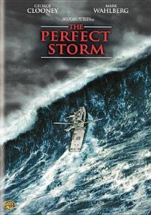 The Perfect Storm - Wolfgang Petersen, George Clooney, Mark Wahlberg