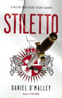 Stiletto - Daniel O'Malley