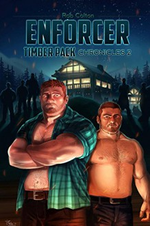 Enforcer (Timber Pack Chronicles Book 2) - Rob Colton