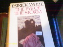 The Eye of the Storm - Patrick White