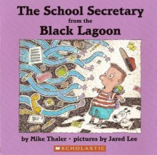 The School Secretary from the Black Lagoon - Mike Thaler,Jared Lee