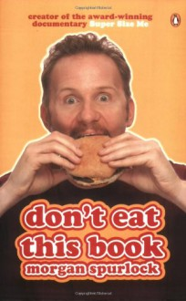 Don't Eat This Book - Morgan Spurlock