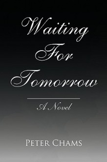 Waiting for Tomorrow - Peter Chams