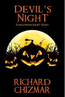 Devil's Night: A Halloween Short Story - Richard Chizmar