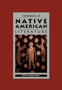 Handbook of Native American Literature - Andrew Wiget