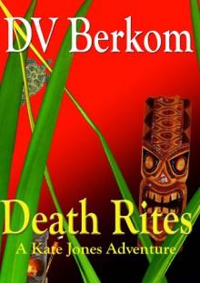 Death Rites - D.V. Berkom