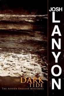 The Dark Tide (Adrien English Mystery, #5) - Josh Lanyon