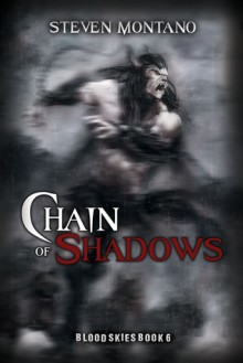 Chain of Shadows - Steven Montano