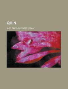 Quin - Alice Hegan Rice