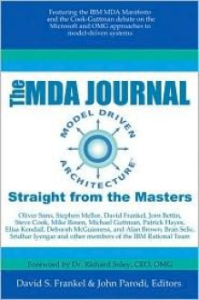 The MDA Journal: Model Driven Architecture Straight From The Masters - John Parodi