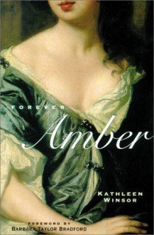 Forever Amber - Kathleen Winsor, Barbara Taylor Bradford