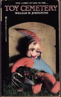 Toy Cemetery - William W. Johnstone