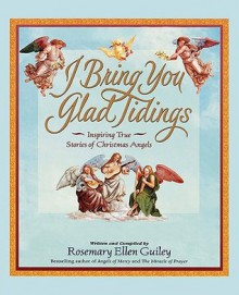 I Bring You Glad Tidings - Rosemary Ellen Guiley