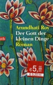 Der Gott Der Kleinen Dinge - Arundhati Roy,Anette Grube