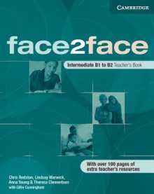 face2face Intermediate Teacher's Book (face2face) - Chris Redston, Anna Young