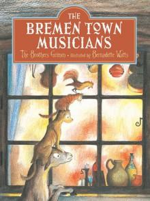 Bremen Town Musicians - Paul Galdone, Jacob Grimm, Wilhelm Grimm