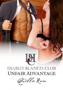 Unfair Advantage (Diablo Blanco Club) - Qwillia Rain
