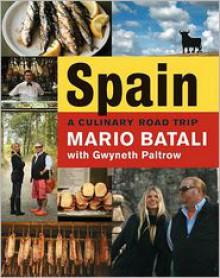 Spain...: A Culinary Road Trip - Mario Batali, Gwyneth Paltrow
