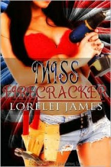 Miss Firecracker - Lorelei James