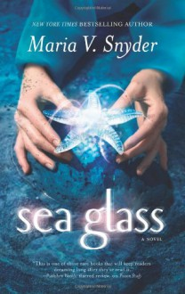 Sea Glass - Maria V. Snyder