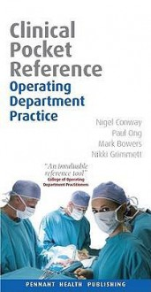 Operating Department Practice (Clinical Pocket Reference) (Clinical Pocket Reference) - Nigel Conway