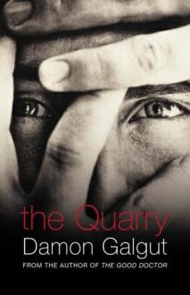 The Quarry - Damon Galgut