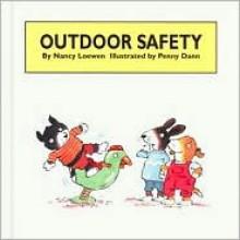 Outdoor Safety - Nancy Loewen, Penny Dann