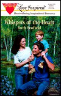 Whispers of the Heart (Love Inspired #89) - Ruth Scofield