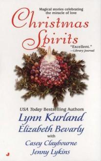 Christmas Spirits - Lynn Kurland,Elizabeth Bevarly,Casey Claybourne,Jenny Lykins